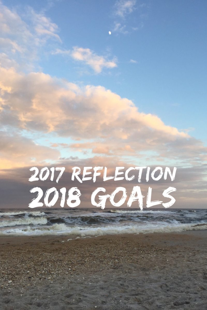 Reflecting back on 2017 + Goals for 2018
