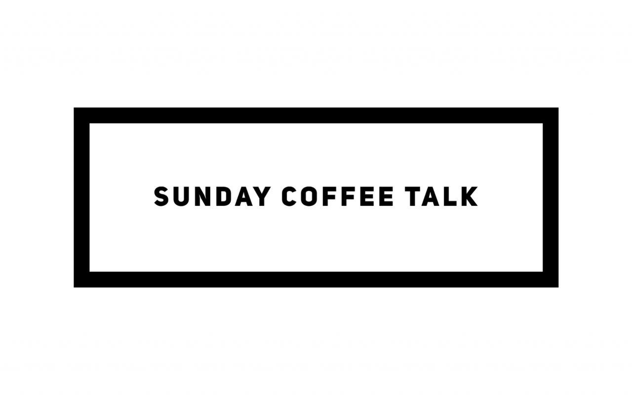 Sunday Coffee Talk