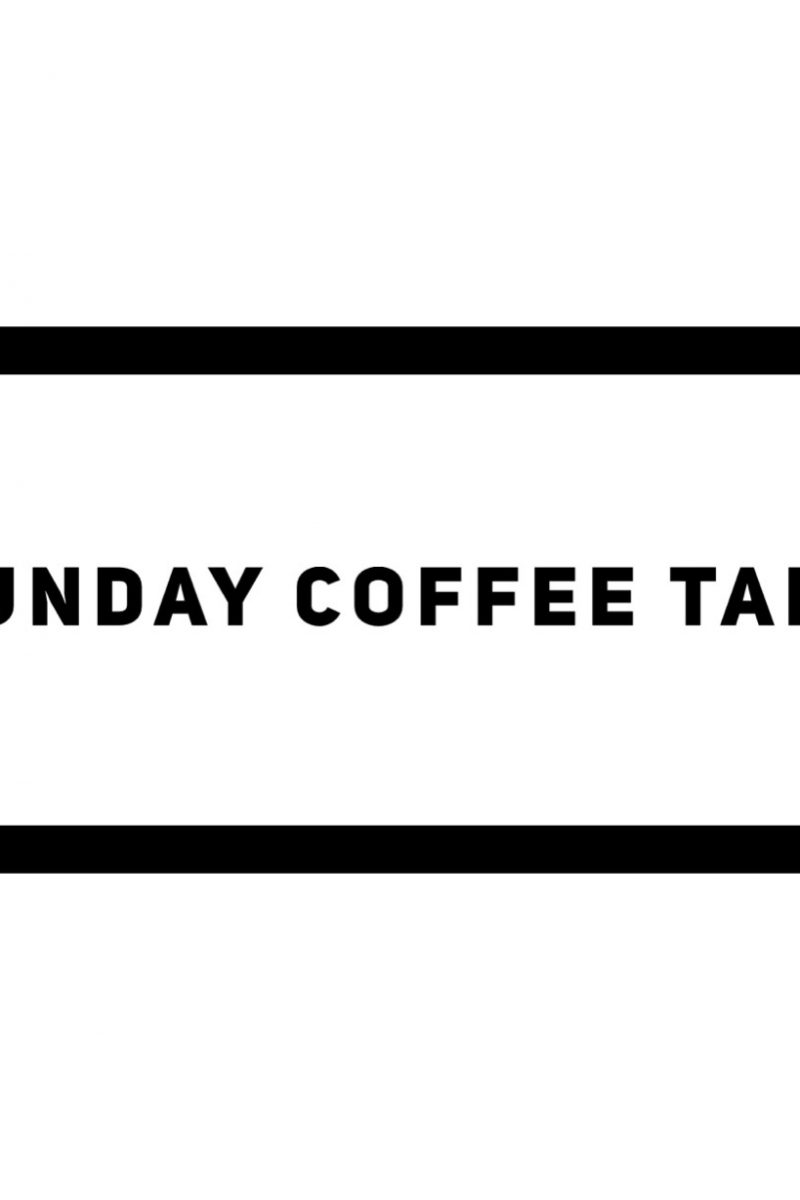 Sunday Coffee Talk
