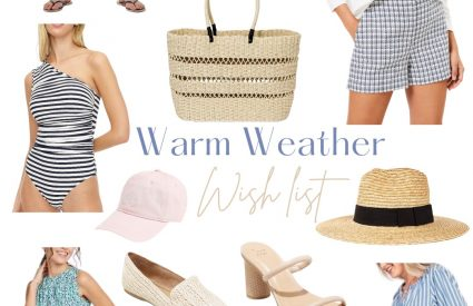Warm Weather Wish List!!